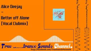 Alice Deejay Better off Alone Vocal Clubmix.mp3