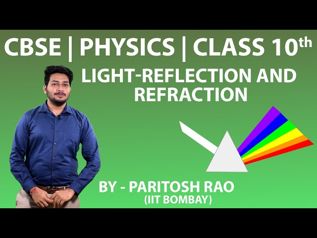 Light, Reflection and Refraction for CBSE 10th (Physics) - Q1