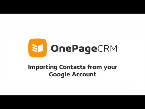 Importing contacts from Google Contacts - OnePageCRM Help Center