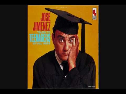 Jose Jimenez  ~ Jose Jimenez Talks to Teenagers of All Ages