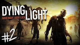 "Dying Light #2 &quotSa aprindem lumina"""