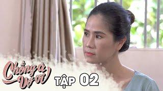 Phim Việt Nam Hay 2019 | CHỒNG À VỢ ƠI - Tập 2 | Phim Tình Cảm Việt Nam Hay Nhất 2019