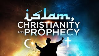 Islam, Christianity, and Prophecy Part 2 (From Mecca to Rome)