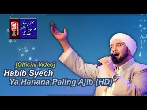 Ya Hanana Paling Ajibb (HD) - Habib Syech bin Abdul Qodir Assegaf (Ahbaabul Musthofa Kudus) Terbaru
