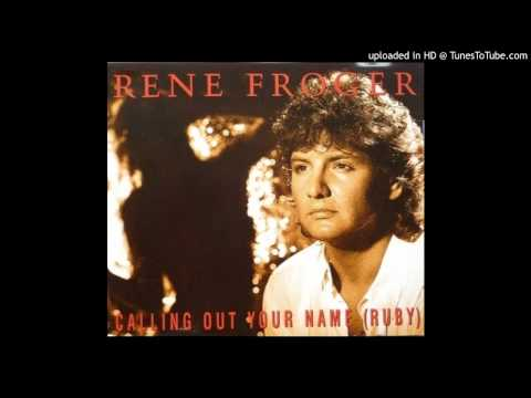 René Froger - Calling Out Your Name (Ruby) (1993)