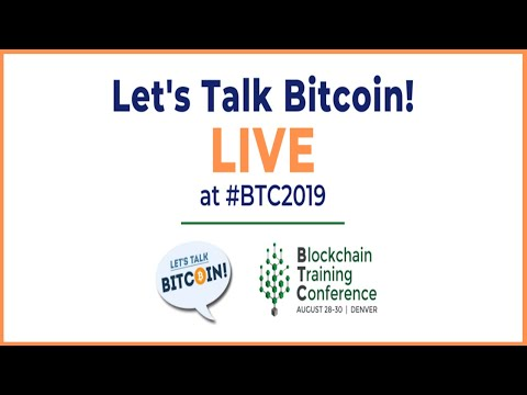 Certified Bitcoin Professional - Andreas M. Antonopoulos [Let's Talk Bitcoin!] #BTC2019
