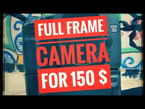 Full Frame DSLR for $150!!!