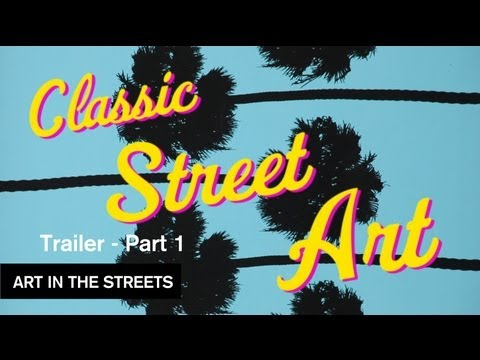 Classic Street Art Pt. 1 Intro - Art in the Streets - MOCAtv Ep. 10