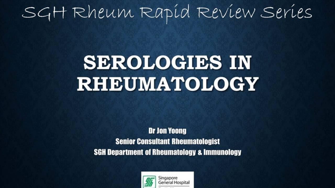 SGH Rheum Rapid Review Series - Serologies in Rheumatology
