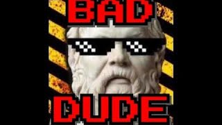 Bad Dude Philosophy