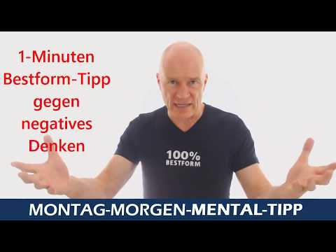 Mental-Tipp: 1 Minuten Bestform-Tipp gegen negative Gedanken