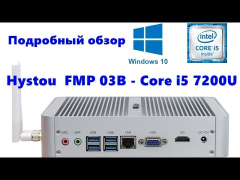Обзор Hystou FMP03B - Core i5 7200U/Intel HD Graphics 620/8GB+256GB