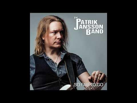 Patrik Jansson Band  So Far To Go 2017 Album Teaser