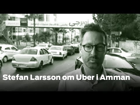 Stefan Larsson om Uber i Amman