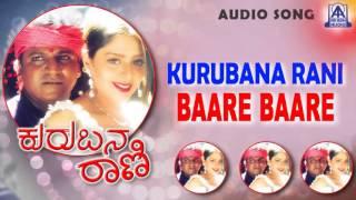 """Kurubana Rani - """"Baare Baare"""" Audio Song I Shivarajkumar, Nagma  I Akash Audio"""
