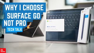 Why I Choose Surface Go, NOT Surface Pro 7