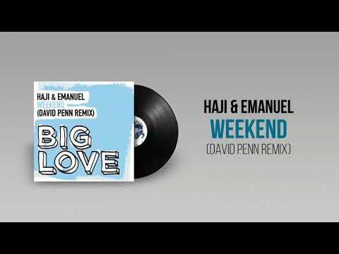 HAJI & EMANUEL - Weekend (David Penn Remix)