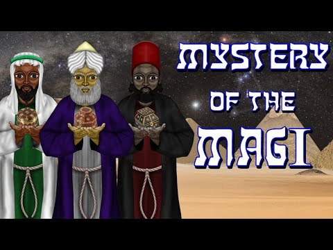 Mystery of Magi - The 3 Wise Men - The 3 Kings