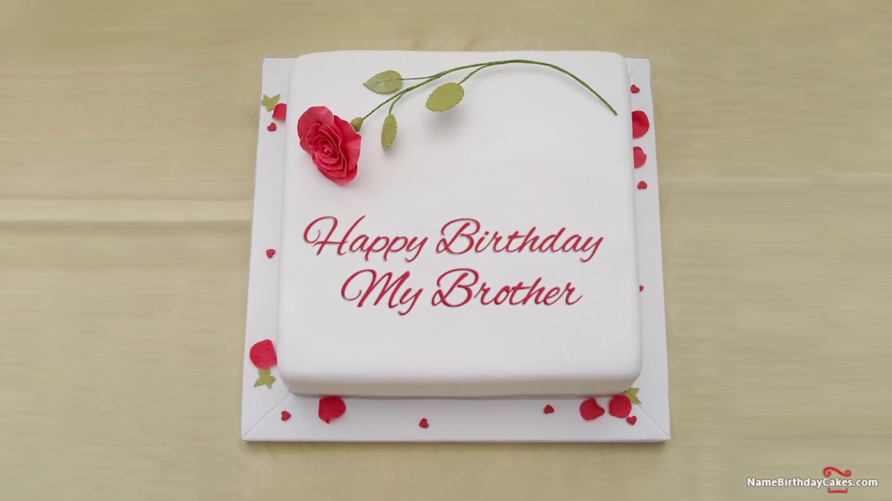 Happy Birthday Brother Best Wishes For You Youtube