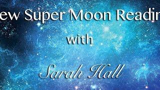 New Super Moon Reading | May 25-June 8, 2017 | Sarah Hall ☽♥☾