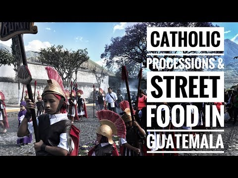 STREET FOOD AND CATHOLIC PROCESSIONS WITH KIDS - GUATEMALA