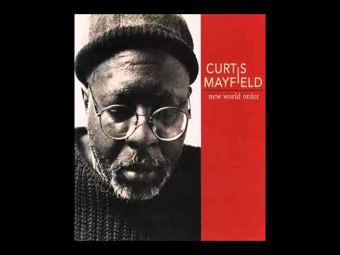 A New World Order  Curtis Mayfield