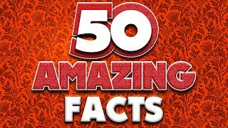 50 AMAZING Facts to Blow Your Mind! #95