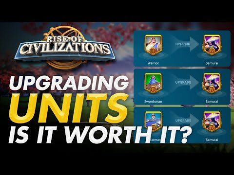 Rise of Civilizations - Upgrading Units is it Worth it? [Beginner's