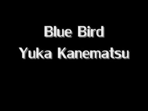 Blue Bird -- Yuka Kanematsu