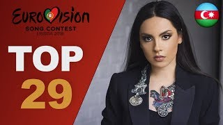 Eurovision 2018: top 29 so far (W/ comments) New: Azerbaijan