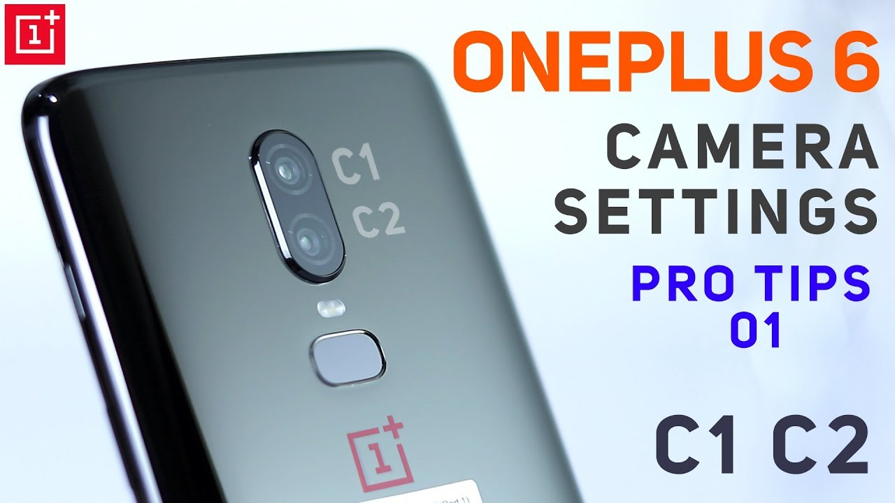 best sneakers 5e4e6 e906d Oneplus 6 Camera Settings Tips | Customize your own Camera settings C1 C2  Modes