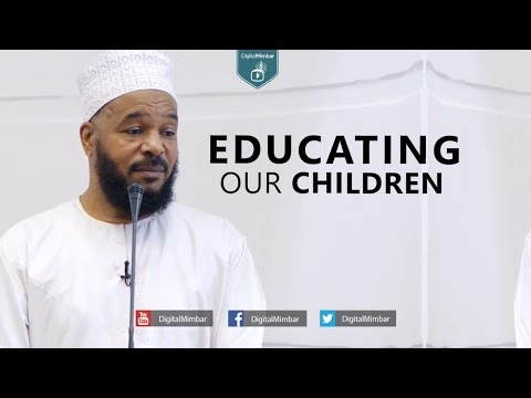Educating Our Children - Dr. Bilal Philips