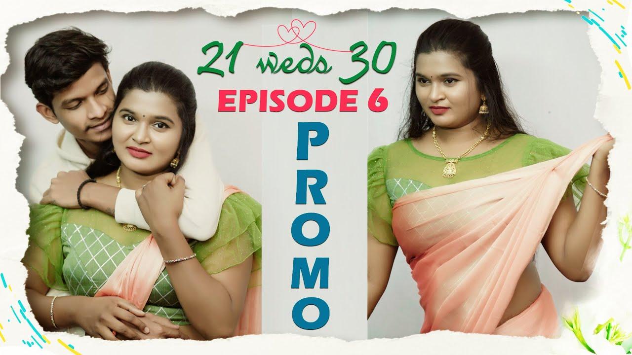 21 weds 30 Episode 6 Promo | 7 Arts | SRikanth Reddy