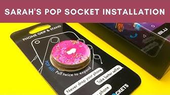 Sarah's pop Socket installation!