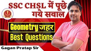 All Geometry Questions Asked in SSC CHSL By Gagan Pratap Sir FOR SSC CGL, CHSL, CPO, CDS \u0026 RAILWAY
