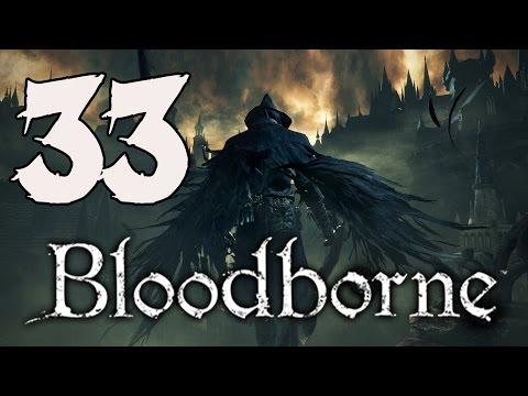 Bloodborne Gameplay Walkthrough - Part 33: The One Reborn