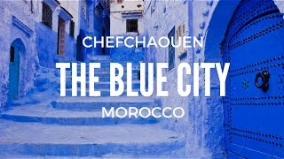 """The """"Blue City""""  - Chefchaouen, Morocco"""