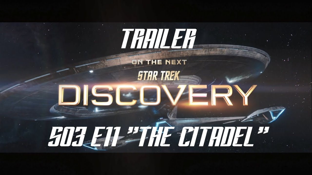 Star Trek Discovery Season 3 Episode 11 Release Date Trailer Cast And News Den Of Geek