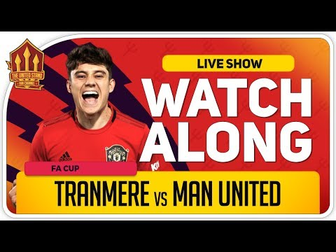 TRANMERE vs MANCHESTER UNITED | With Mark Goldbridge LIVE
