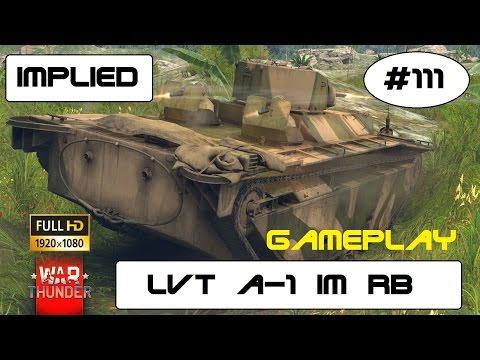 Lets Play War Thunder GF #111 der LVT A1 Reserve US Panzer  im RB GAMEPLAY [DE] HD