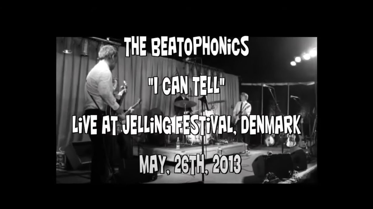 The Beatophonics - I Can Tell (live at Jelling - 26.05.13) - YouTube