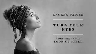 Lauren Daigle - Turn Your Eyes (audio video)