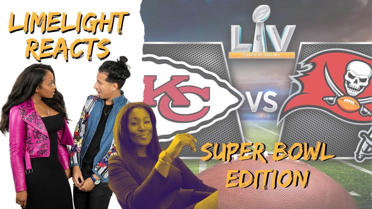 Limelight Reacts! Super Bowl LV Edition