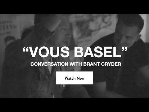 VOUS BASEL: Conversation with Rich Wilkerson Jr. & Brant Cryder