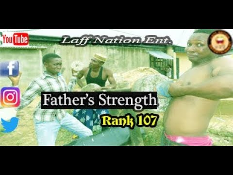 Father's Strength_Laff Nation Ent._Rank 107_(COMEDY VIDEO)