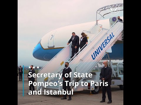 Secretary Of State Pompeo's Trip To Paris And Istanbul