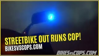 STREETBIKE OUT RUNS COP ON THE HIGHWAY