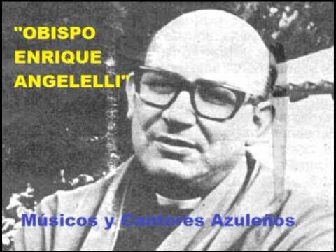 Obispo Enrique Angelelli, canto a la sangre en silencio - Músicos y Cantores Azuleños