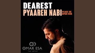 Dearest Pyaareh Nabi (Peace Be Upon Him)