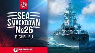[World of Warships] Sea Smackdown 26: Richelieu